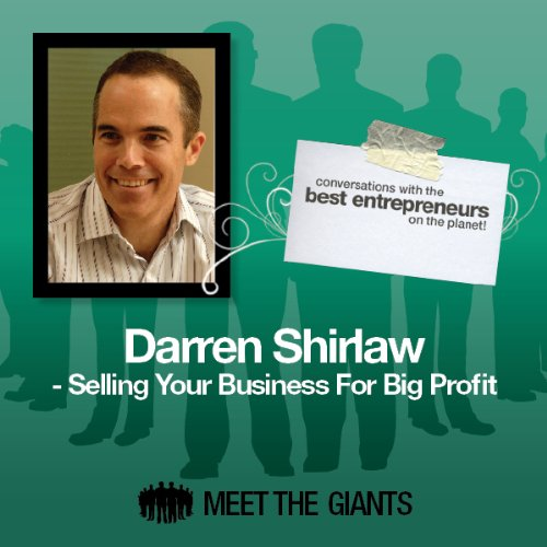 Darren Shirlaw - Selling Your Business for Big Profit     Conversations with the Best Entrepreneurs on the Planet              By:                                                                                                                                 Darren Shirlaw                               Narrated by:                                                                                                                                 Mike Giles                      Length: 47 mins     Not rated yet     Overall 0.0
