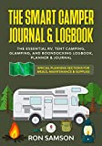 The Smart Camper Journal & Logbook: The Essential RV, Tent Camping, Glamping, and Boondocking Logbook, Planner & Journal - Special Planning Sections for Meals, Maintenance & Supplies