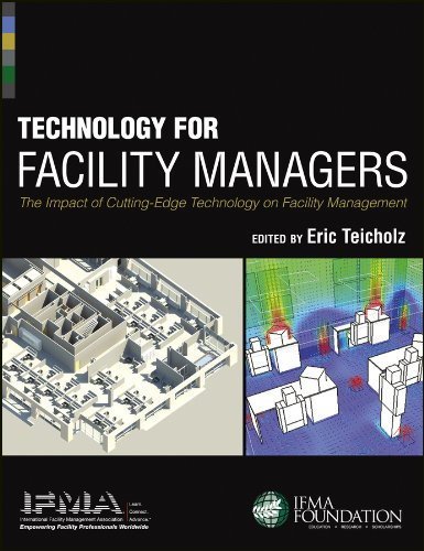Technology for Facility Managers: The Impact of Cutting-Edge Technology on Facility Management (English Edition)
