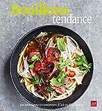Bouillons tendance - 60 savoureuses recettes d'ici et d'ailleurs