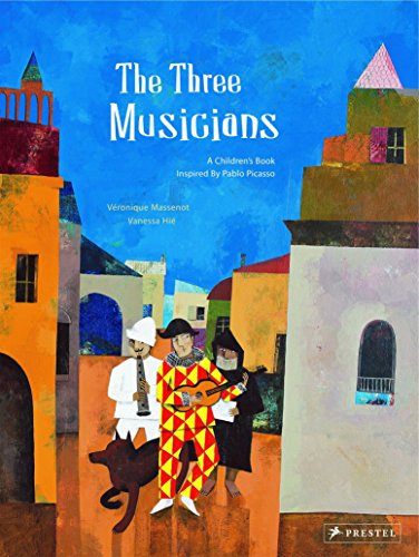 The Three Musicians: A Children's Book Inspired by Pablo Picasso (Children's Books Inspired by Famous Artworks)