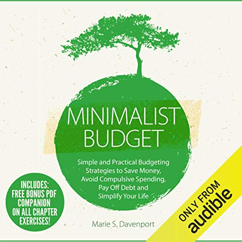 Minimalist Budget: Simple and Practical Budgeting Strategies to Save Money, Avoid Compulsive Spending, Pay off Debt and Simplify Your Life audiobook cover art