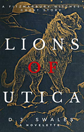 Lions of Utica: A Fitzmarbury Witches Ghost Story (English Edition)