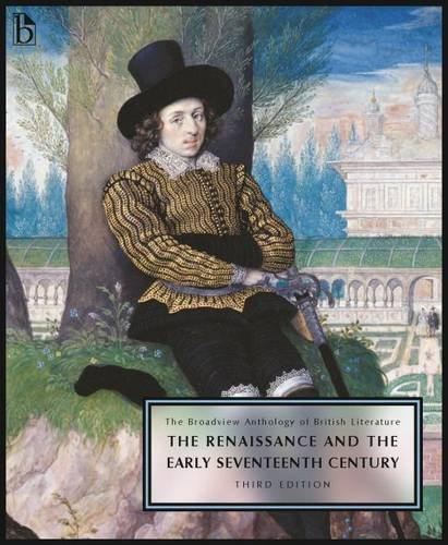 The Broadview Anthology of British Literature Volume 2: The Renaissance and the Early Seventeenth Century - Third Editio