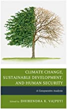 Climate Change, Sustainable Development, and Human Security: A Comparative Analysis (English Edition)