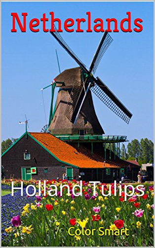 Netherlands: Holland Tulips (Photo Book Book 67) (English Edition)