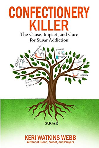 Confectionery Killer: The Cause, Impact and Cure for Sugar Addiction