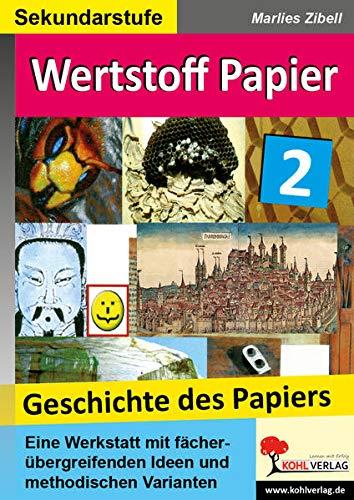 Wertstoff Papier, Band 2: Geschichte des Papiers