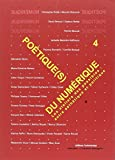 Poetique(s) du Numerique 4