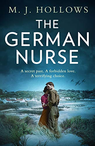 Compare Textbook Prices for The German Nurse: A heartbreaking and unforgettable world war 2 historical fiction novel you need to read in 2021  ISBN 9780008444969 by Hollows, M.J.