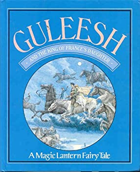 Hardcover Guleesh and the King of France's Daughter Book