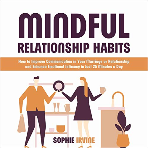 Mindful Relationship Habits Audiobook By Sophie Irvine cover art