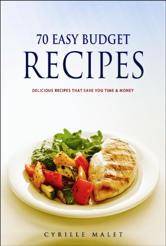 Budget Recipes - 70 Easy Recipes That Save You Time & Money (English Edition)
