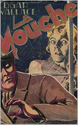 La mouche: Enquete mélée de mystère pour un roman passionnant ! (French Edition)