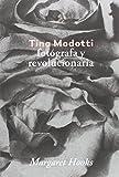 Tina Modotti.: Fotógrafa y revolucionaria (Blow Up)