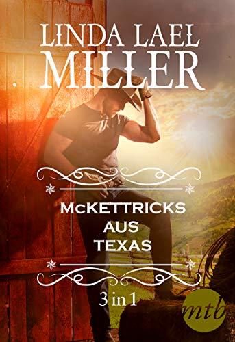 Die McKettricks aus Texas (3-teilige Serie) (eBundle)