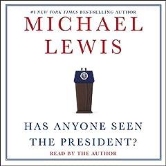 Has Anyone Seen the President?