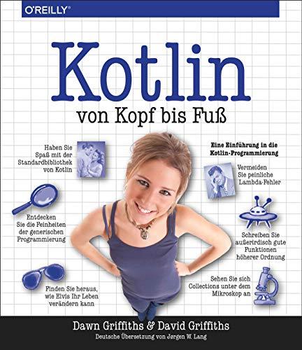 Kotlin von Kopf bis Fuß: Eine Einführung in die Kotlin-Programmierung