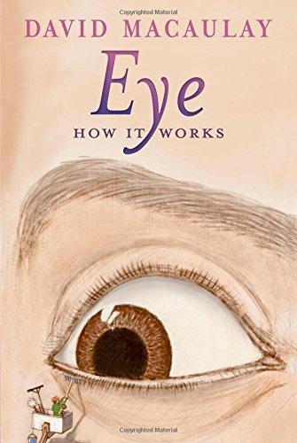 Eye: How It Works by David Macaulay (2015-04-14)