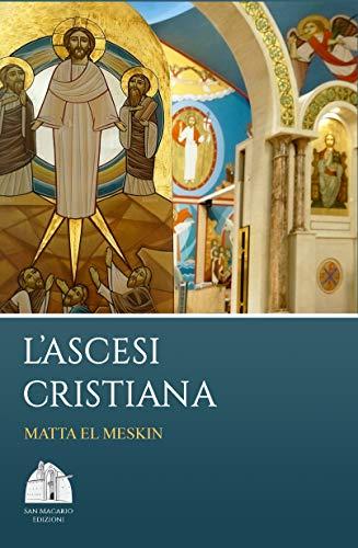 L'ascesi cristiana (Spiritualità ascetica Vol. 1)