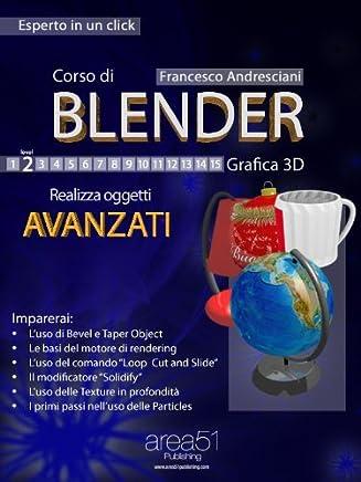 Corso di Blender. Livello 2 (Esperto in un click)