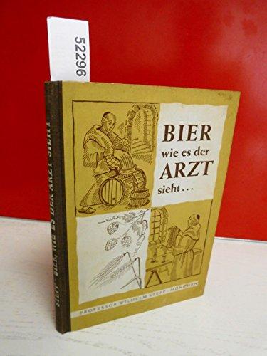 Bier wie es der Arzt sieht. Altes und Neues vom Bier.