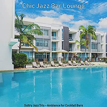 Sultry Jazz Trio - Ambiance for Cocktail Bars