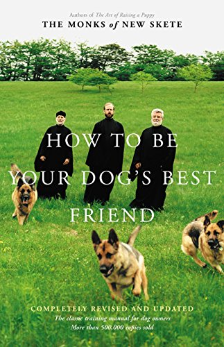 How to Be Your Dog's Best Friend: A Training Manual for Dog Owners
