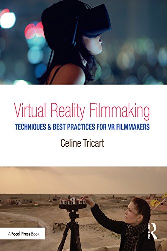 Virtual Reality Filmmaking: Techniques & Best Practices for VR Filmmakers (English Edition)