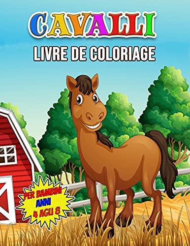 Cavalli Libro da Colorare per Bambini Anni 4 agli 8: Meraviglioso libro di attività del cavallo per bambini e bambine, grande libro da colorare del ... che amano giocare e divertirsi con i cavalli