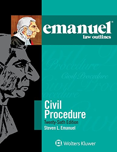 Compare Textbook Prices for Emanuel Law Outlines for Civil Procedure 26 Edition ISBN 9781454897460 by Steven L. Emanuel