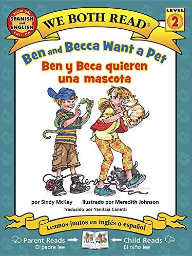 Ben and Becca Want a Pet/ Ben Y Beca Quieren Una Mascota: We Both Read Spanish/English Bilingual Level 2 (We Both Read Bilingual)