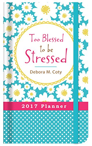 2017 PLANNER Too Blessed to be Stressed