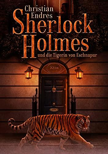 Sherlock Holmes und die Tigerin von Eschnapur (German Edition)