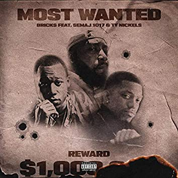 Most Wanted (feat. Semaj 1017 & Ty Nickels)