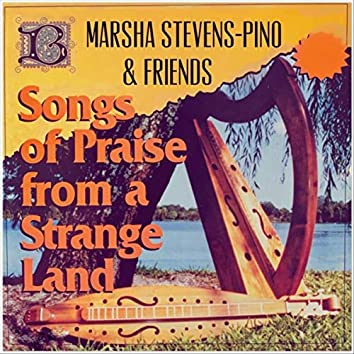 Songs of Praise from a Strange Land