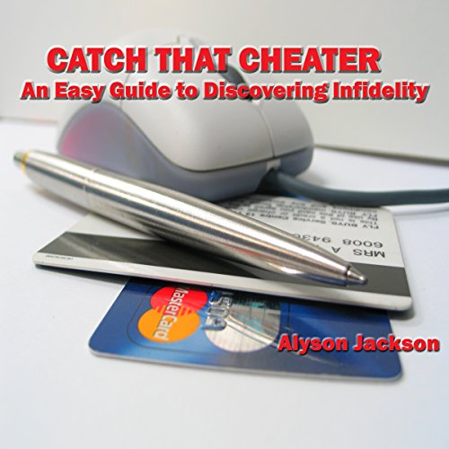 Catch That Cheater: An Easy Guide to Discovering Infidelity audiobook cover art
