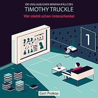 Wer stiehlt schon Unterschenkel? (Die unglaublichen Kriminalfälle des Timothy Truckle 1) Titelbild