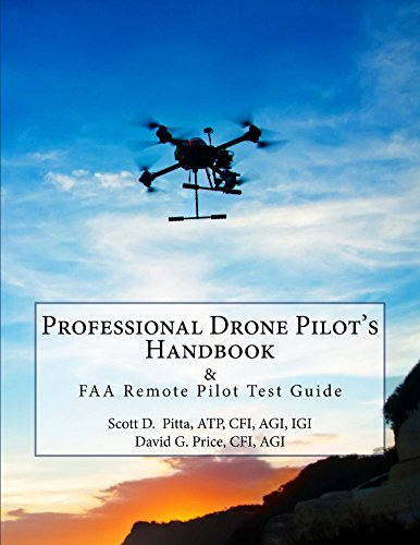 Professional Drone Pilot's Handbook & FAA Remote Pilot Test Guide (English Edition)