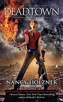 Deadtown (A Deadtown Novel Book 1) by [Nancy Holzner]