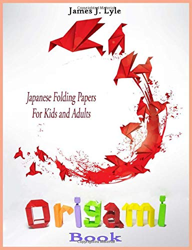 Origami Books: Japanese Folding Papers For Kids and Adults