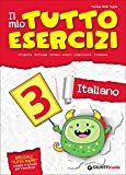 Il mio tutto esercizi italiano. Per la Scuola elementare (Vol. 3)