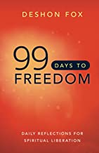 99 Days to Freedom: Daily Reflections for Spiritual Liberation