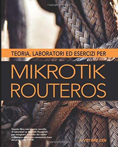 Teoria, laboratori ed esercizi per MikroTik RouterOS