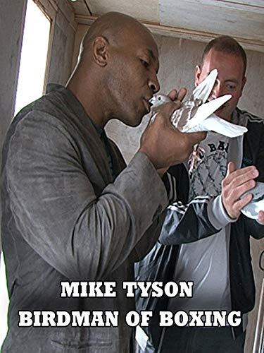 Mike Tyson - Birdman of Boxing