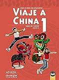 Viaje a China 1. Libro del alumno (Anaya Enseñanza Lenguas Extranjeras - Chino)