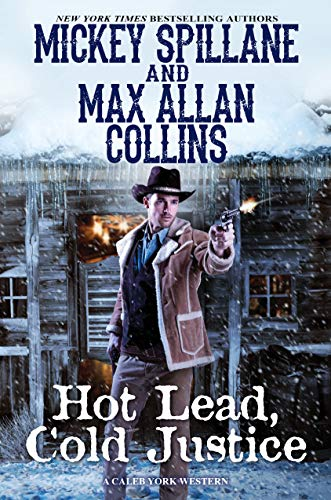 Hot Lead, Cold Justice (A Caleb York Western Book 5)