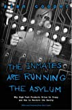 Inmates Are Running the Asylum, The: Why High Tech Products Drive Us Crazy and How to Restore the...