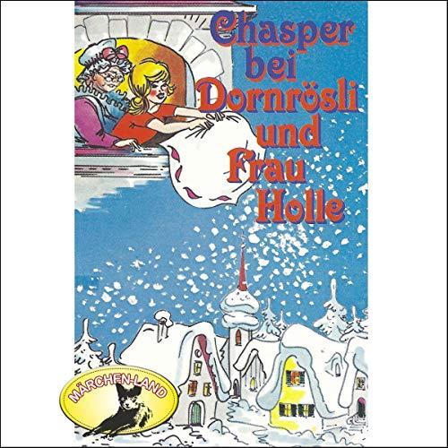 Chasper bei Dornrösli und Frau Holle cover art