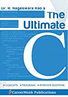 The Ultimate C: Concepts, Programs and Interview Questions Front Cover